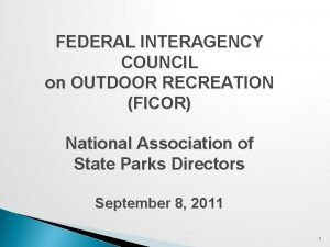 FEDERAL INTERAGENCY COUNCIL on OUTDOOR RECREATION FICOR National