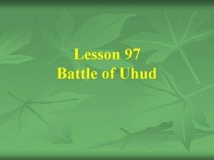 Lesson 97 Battle of Uhud 35 The Battle
