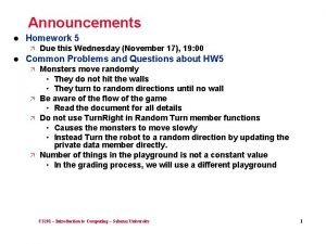 Announcements l Homework 5 l Due this Wednesday