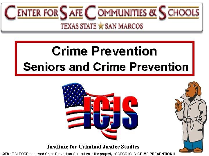 Crime Prevention Seniors and Crime Prevention Institute for