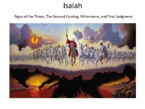 Isaiah Signs of the Times The Second Coming