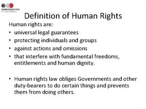 Definition of Human Rights Human rights are universal