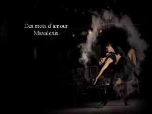 Des mots damour Maxalexis Mostafa vous prsente voudrai