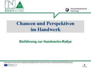 Chancen und Perspektiven im Handwerk Einfhrung zur HandwerksRallye