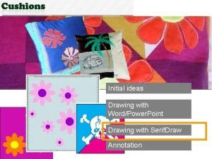 Initial ideas Drawing with WordPower Point Drawing with
