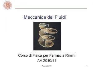 Meccanica dei Fluidi Corso di Fisica per Farmacia
