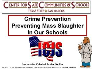 Crime Prevention Preventing Mass Slaughter In Our Schools