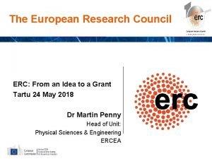 The European Research Council ERC From an Idea