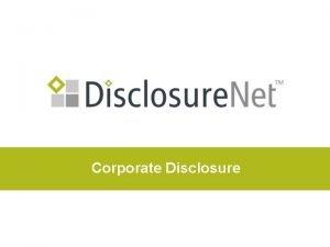 Corporate Disclosure What is Corporate Disclosure u Corporate