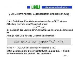 29 Determinanten Eigenschaften und Berechnung 29 1 Definition