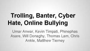 Trolling Banter Cyber Hate Online Bullying Umar Anwar