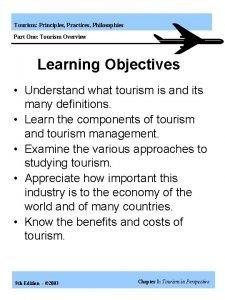 Tourism Principles Practices Philosophies Part One Tourism Overview