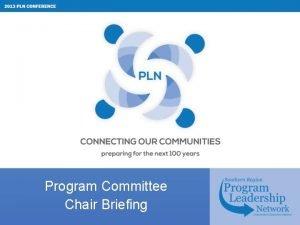Program Committee Chair Briefing Agenda Conference Program Housekeeping