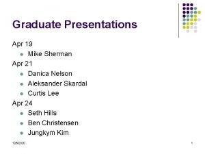 Graduate Presentations Apr 19 l Mike Sherman Apr