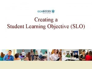 Creating a Student Learning Objective SLO Training Objectives
