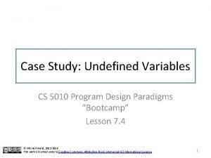 Case Study Undefined Variables CS 5010 Program Design