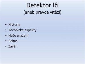 Detektor li aneb pravda vtz Historie Technick aspekty