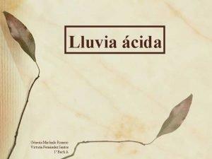 Lluvia cida Gnesis Machado Romero Victoria Fernndez Santos