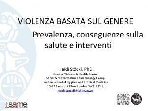 VIOLENZA BASATA SUL GENERE Prevalenza conseguenze sulla salute