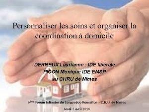 Personnaliser les soins et organiser la coordination domicile