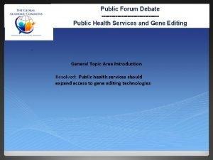 Public Forum Debate Public Health Services and Gene