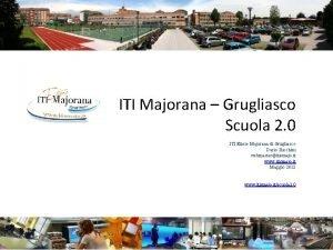 ITI Majorana Grugliasco Scuola 2 0 ITI Ettore