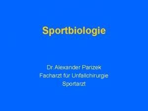 Sportbiologie Dr Alexander Parizek Facharzt fr Unfallchirurgie Sportarzt