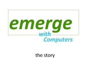 emerge with Computers the story 2007 2007 2007