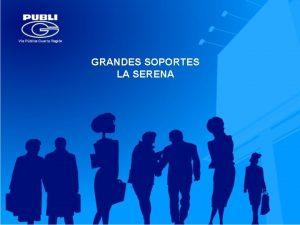 GRANDES SOPORTES LA SERENA OCUPADO 1 MONUMENTAL 7