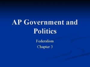 AP Government and Politics Federalism Chapter 3 Problem