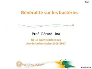 123 Gnralit sur les bactries Prof Grard Lina