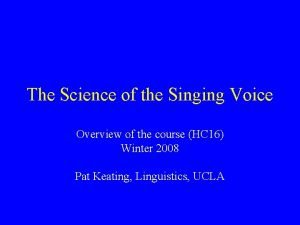The Science of the Singing Voice Overview of