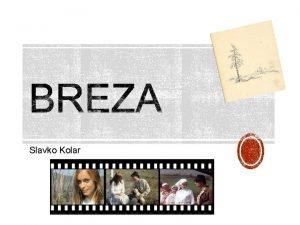 Slavko Kolar VRSTA DJELA novela socijalne tematike prikaz
