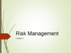 Risk Management Chapter 4 Risk Management Risk identification