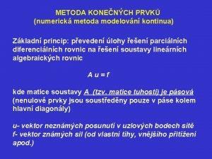 METODA KONENCH PRVK numerick metoda modelovn kontinua Zkladn