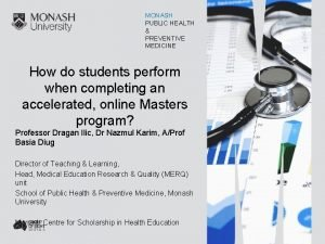 MONASH PUBLIC HEALTH PREVENTIVE MEDICINE How do students