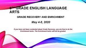 8 TH GRADE ENGLISH LANGUAGE ARTS GRADE RECOVERY