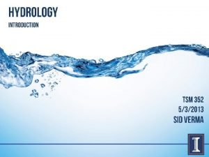 HYDROLOGY definition hydro logy The term hydrology is
