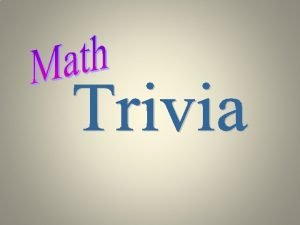 Trivia Probability Real Numbers Geometry Nonreal Numbers Algebra