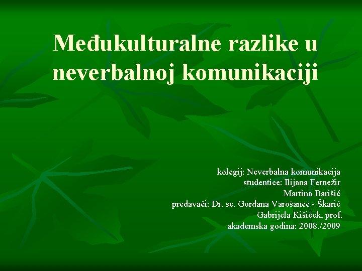 Meukulturalne razlike u neverbalnoj komunikaciji kolegij Neverbalna komunikacija