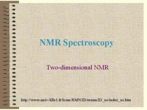 NMR Spectroscopy Twodimensional NMR http www univlille 1