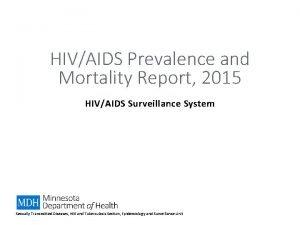 HIVAIDS Prevalence and Mortality Report 2015 HIVAIDS Surveillance