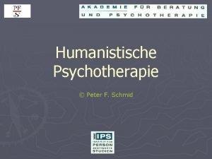 Humanistische Psychotherapie Peter F Schmid Von der Anthropologie