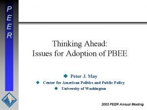 P E E R Thinking Ahead Issues for