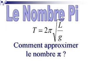 Le Nombre Pi Comment approximer le nombre Introduction