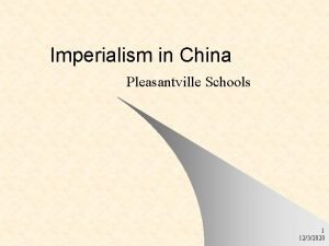 Imperialism in China Pleasantville Schools 1 1232020 China