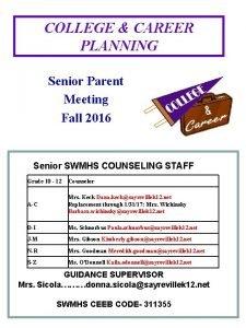 COLLEGE CAREER PLANNING Senior Parent Meeting Fall 2016