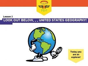 Lesson 2 LOOK OUT BELOW UNITED STATES GEOGRAPHY