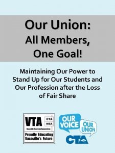 Our Union All Members One Goal Maintaining Our