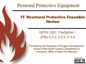 Personal Protective Equipment FF Structural Protective Ensemble Review